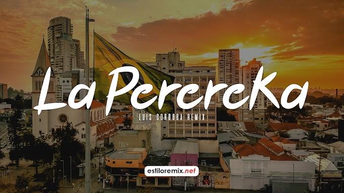 Luis Cordob4 Remix - La Perereka Brasilero