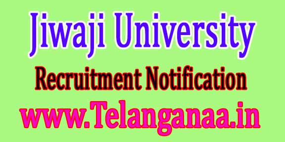 Jiwaji University Recruitment Notification 2016