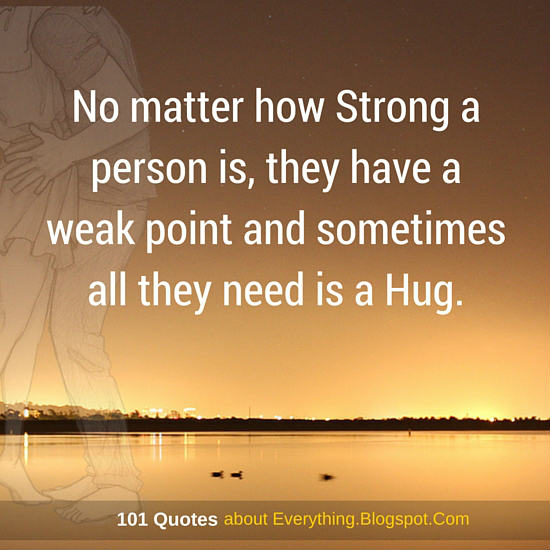 No Matter How Strong A Person Is They Have A Weak Point And
