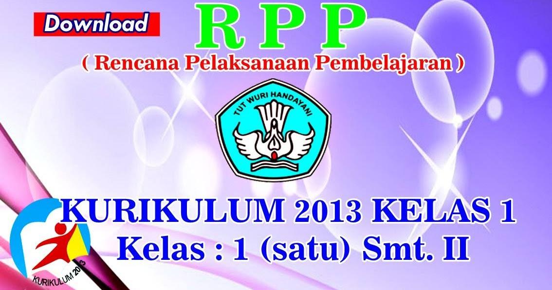 Rpp Kelas 1 Semester 2 Kurikulum 2013 Revisi Tahun 2016 Sd Negeri 1 Asemrudung