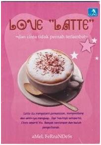 Hasil gambar untuk Novel Love Latte – Amel Fernandess