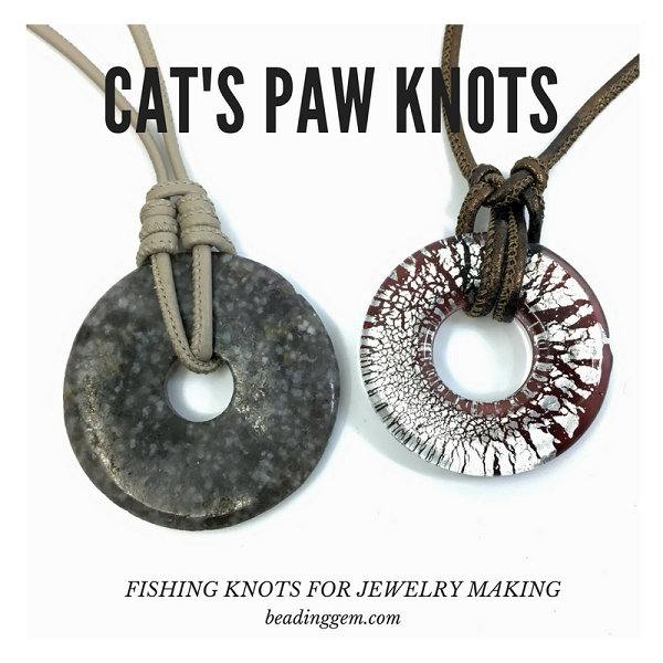cat's paw fishing knot tutorial used for jewelry making