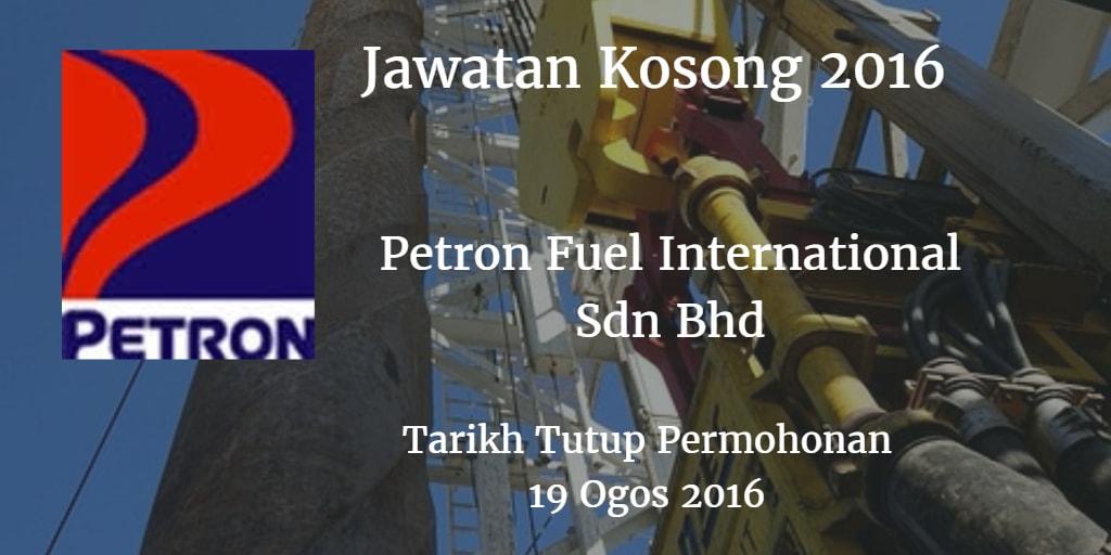 Jawatan Kosong Petron Fuel International Sdn Bhd 19 Ogos 2016