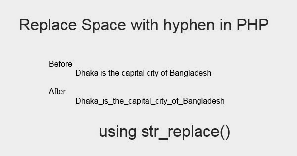 Replace space with Dash in PHP