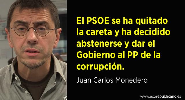 """Monedero: """"El PSOE ha decidido abstenerse y dar Gobierno al PP de la corrupción""""."""