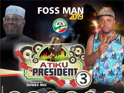 DOWNLOAD MP3: Foss Man - Atiku For President 3