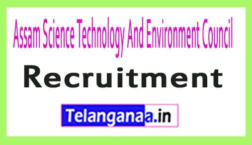 Assam Science Technology And Environment Council ASTEC Recruitment