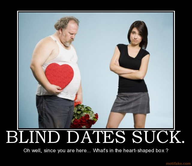 Why blind dates suck