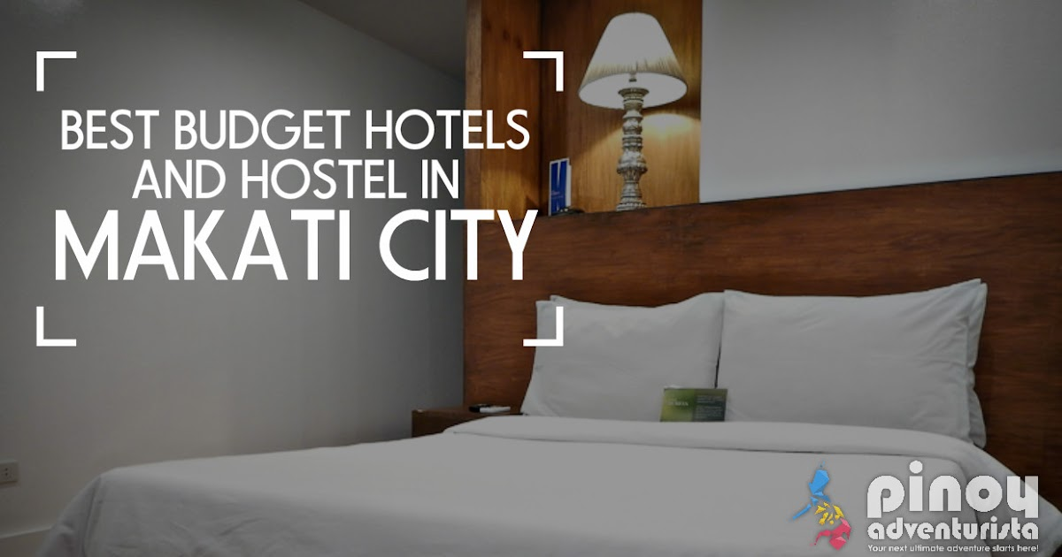 Top Picks Best Budget Hotels And Hostels In Makati