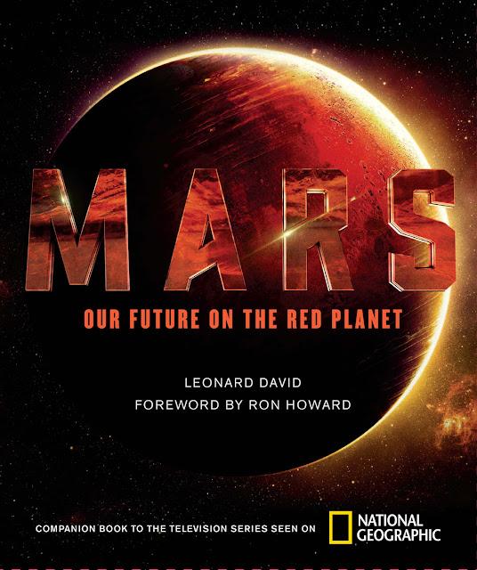 """Bìa cuốn sách """"Mars: Our Future on the Red Planet"""" (Sao Hỏa: Tương lai của chúng ta trên Hành tinh Đỏ) của tác giả Leonard David, một cuốn sách đi chung với series """"Mars"""" của National Geographic."""