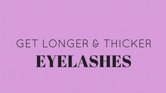 How you can get longer and thicker eyelashes