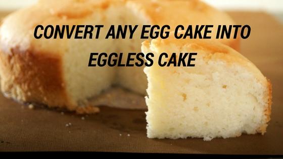 Bake With Neetu How To Convert Egg Cake Into Eggless Cake Video