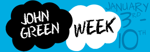John Green Week Starts Tomorrow!!!