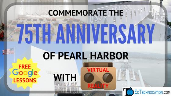 Remembering #PearlHarbor75 w/ #VRinEDU #GoogleExpeditions #GoogleEDU @EdTechnocation