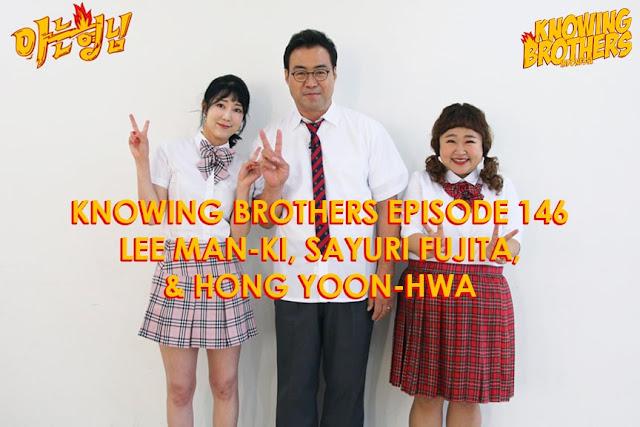 Nonton Streaming & Download Knowing Bros Eps 146 Bintang Tamu Lee Man-ki, Sayuri Fujita & Hong Yoon-hwa Subtitle Bahasa Indonesia