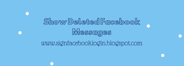 Show Deleted Facebook Messages