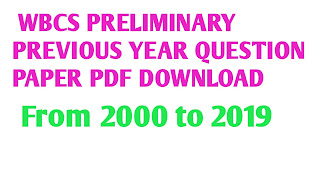 WBCS Previous 10 Years Question Papers Download Prelims Exam||Last 10 Year Question Paper of wbcs Preliminary Exam ,WBCS Previous Old Question Papers | West Bengal Civil Service Model Papers, WBCS Preliminary Previous Year Question with Answer Key 2005-16 PDF Download,  Pdf Book For WBCS Exams, WBCS Exams, Study materials for wbcs, WBCS Previous Old Question Papers: WBCS Previous Year Question Papers,  West Bengal Civil Service Previous Papers & WBPSC Civil Service Previous Question,  Last 10 Year Question Paper of wbcs Preliminary Exam  WBCS Preliminary Previous Year Question with Answer Key 2005-16 PDF Download