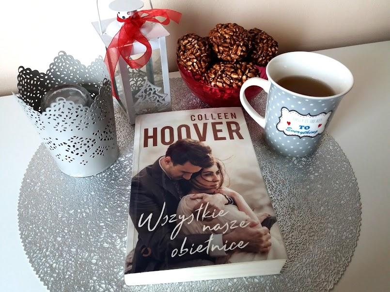 """Najlepsza powieść autorki: """"Wszystkie nasze obietnice"""" - Colleen Hoover"""