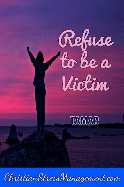 Refuse Victim Mentality: Tamar