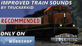 american truck simulator mods, ats 1.32 mods, ats Improved Train Sounds v2.3.1, ats mods, ats realistic mods, ats sound mods, recommendedmodsats, ats - improved train sounds v2.3.1 poster