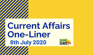 Current Affairs One-Liner: 8th July 2020