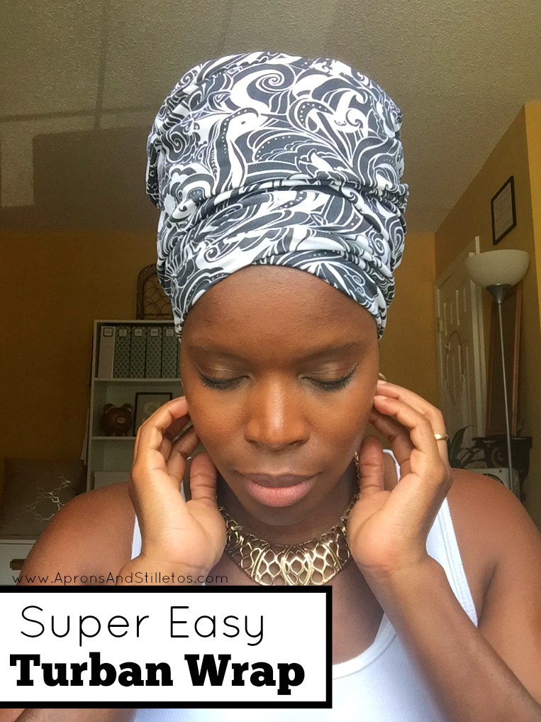 How to Wrap Your Hair in a Turban | Super Easy Tutorial