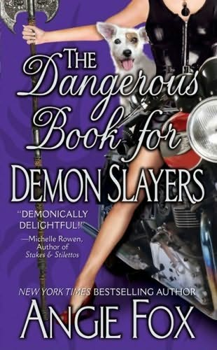 The Dangerous Book for Demon Slayers Angie Fox