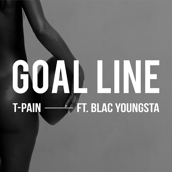 T-Pain - Goal Line (feat. Blac Youngsta) - Single Cover