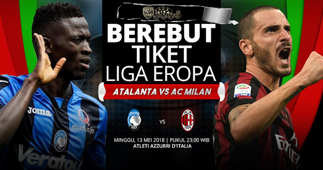 Prediksi Atalanta Vs AC Milan, Minggu 13 Mei 2018 Pukul 23.00 WIB