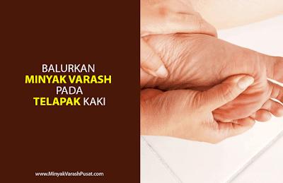 Balurkan Minyak Varash di telapak kaki