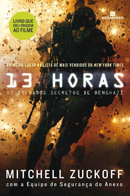 13 horas Os soldados secretos de Benghazi Mitchell Zuckoff