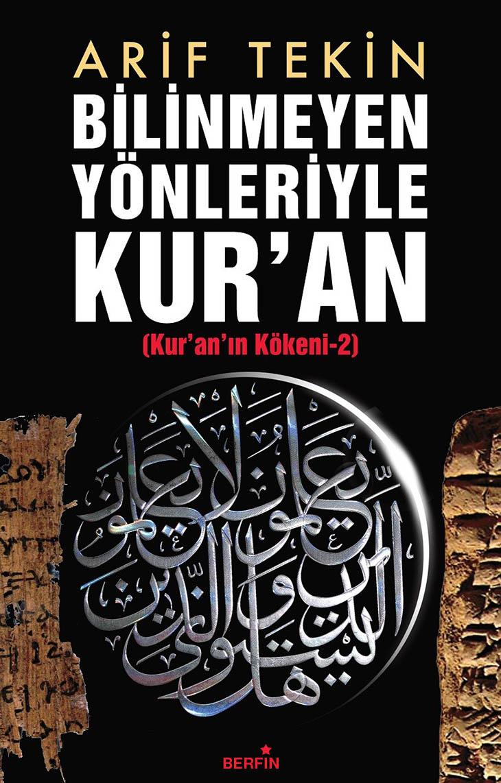 Arif Tekin Bilinmeyen Yönleriyle Kur'an 2 pdf, Arif Tekin pdf, Bilinmeyen Yönleriyle Kur'an pdf, din konulu kitaplar, Kur'an'ın Kökeni pdf, Pdf kitap, pdf kitap indir, ücretsiz kitap,