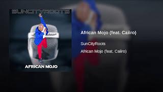 Suncity-Roots-ft-Caiiro-African-Mojo