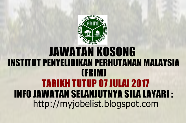 Jawatan Kosong di Institut Penyelidikan Perhutanan Malaysia (FRIM) Julai 2017