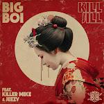 Big Boi - Kill Jill (feat. Killer Mike & Jeezy) - Single Cover