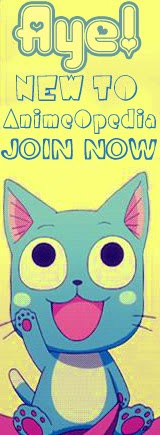New to AnimeOpedia : Join Now