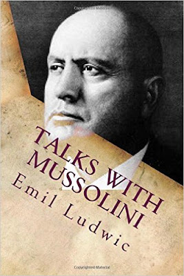 http://www.amazon.com/Talks-Mussolini-Hisoric-Books-Ludwic/dp/1517151392/ref=tmm_pap_swatch_0?_encoding=UTF8&qid=&sr=