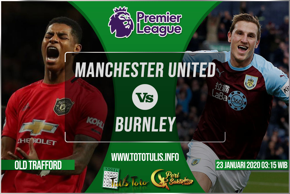 Prediksi Manchester United vs Burnley 23 Januari 2020