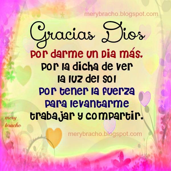 Gracias Dios por darme un Día más de vida, poema cristiano, oración para este nuevo día, buen día con agradecimiento al Señor, Mery Bracho, entre poemas y vivencias, imagen cristiana.