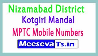 Kotgiri Mandal MPTC Mobile Numbers List Nizamabad District in Telangana State