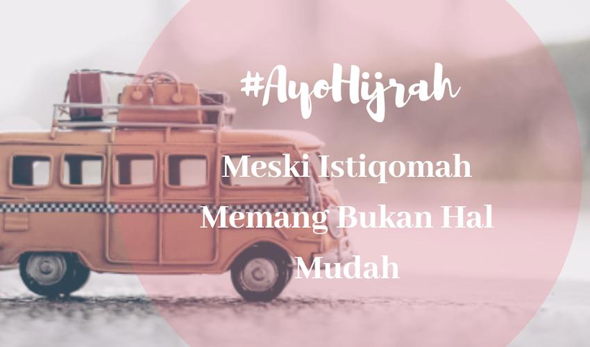 #AyoHijrah Meski Istiqomah Bukan Hal Mudah. Bersama Bank Muamalat Indonesia, Bismillah Lebih Berkah.
