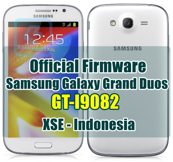 Firmware Samsung Galaxy Grand Duos GT-I9082 XSE Indonesia