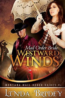Mail Order Bride: Westward Winds - a heartwarming romance by Linda Bridey