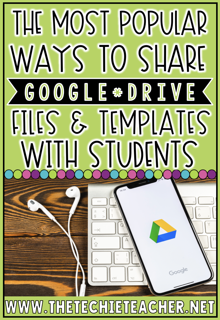 The Most Popular Ways to Share Google Drive Files and Templates with Students