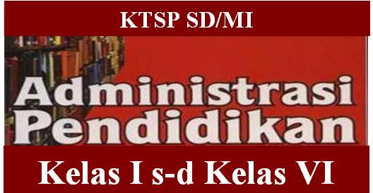 Administrasi Guru Kelas 1 - 6  KTSP SD/MI Super lengkap