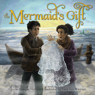 The Mermaid's Gift writtey by Claudia Cangilla McAdams and illustrated by Traci Van Wagoner