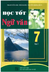 Học Tốt Ngữ Văn 7 Tập 2 - Phạm Tuấn Anh