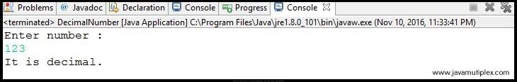 Output of Java program that checks whether given number is decimal or not - case1