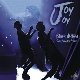 Black Motion Feat. Brenden Praise – Joy Joy
