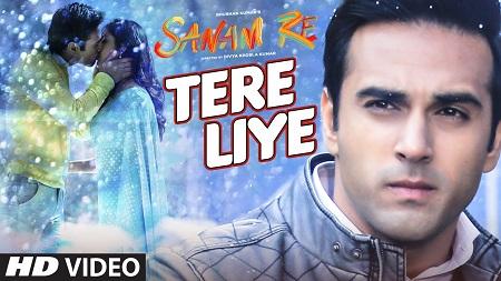 New Movie Songs 2016 Tere Liye VIDEO SANAM RE Pulkit Samrat with Yami Gautam